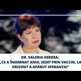 """Dr. Valeria Herdea: """"Ce a însemnat anul 2020? Prin vaccin, la orizont a apărut speranța!"""""""